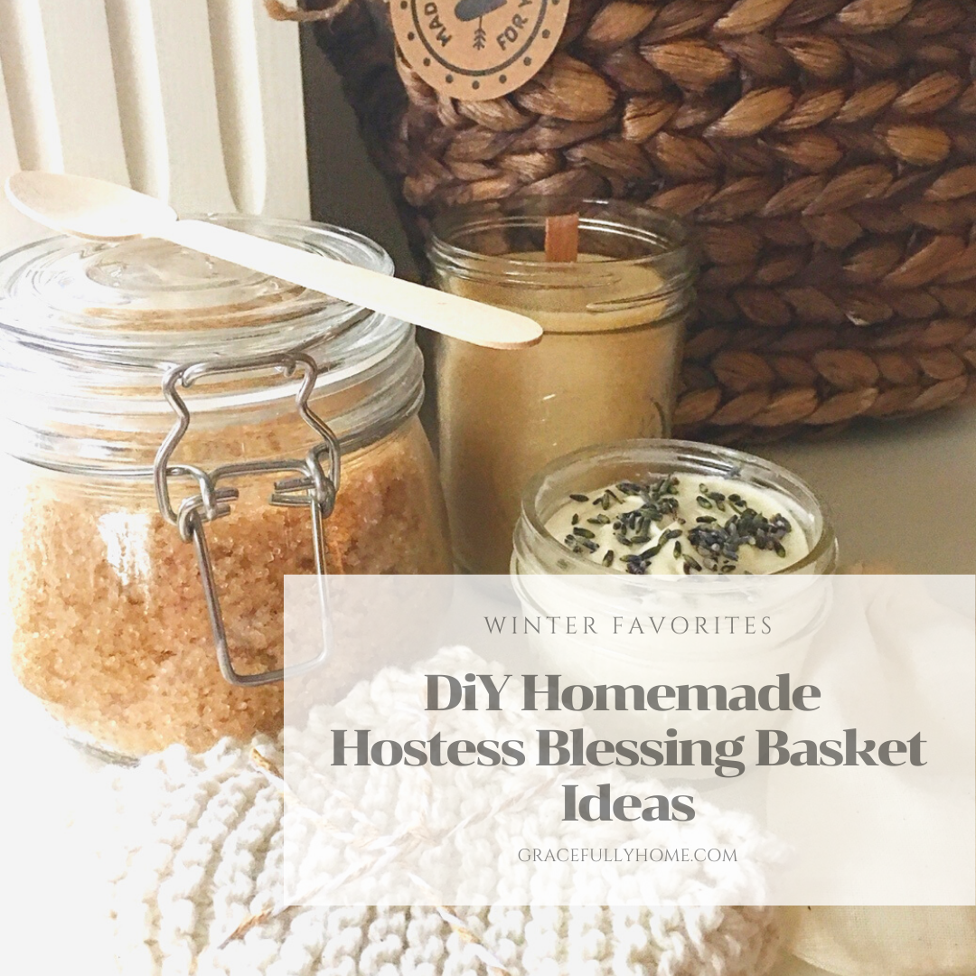 Diy Homemade Hostess Blessing Basket Ideas Gracefully Home